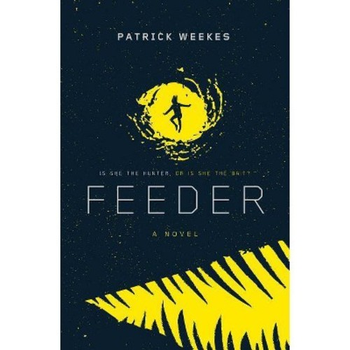 Feeder (Hardcover) (Patrick Weekes)