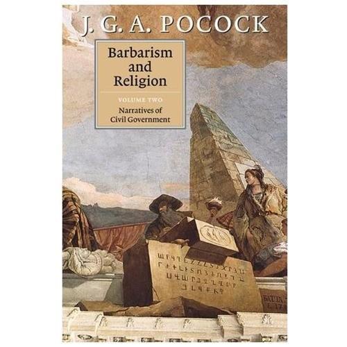 Barbarism and Religion: Volume 2 J. G. Pocock|Pocock, J. G. A.
