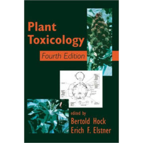 Plant Toxicology, Fourth Edition / Edition 4