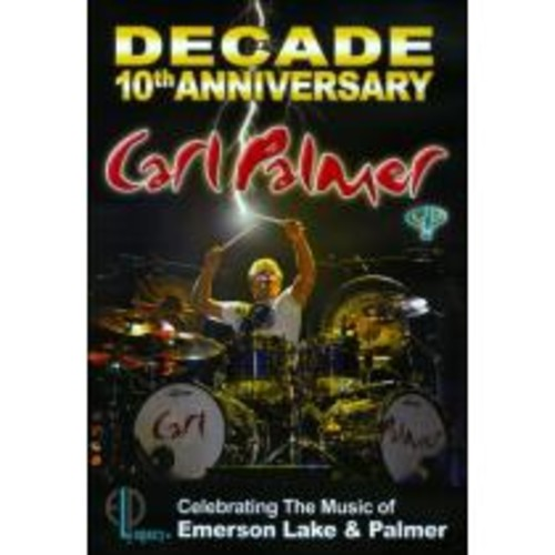 Decade: 10th Anniversary Celebrating the Music of Emerson Lake & Palmer [DVD]