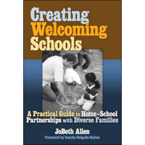 Creating Welcoming Schools: A Practical Guide to Home-School Partners with Diverse Families / Edition 1