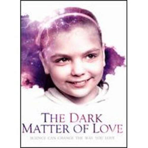 Virgil Films & Entertainment The Dark Matter of Love