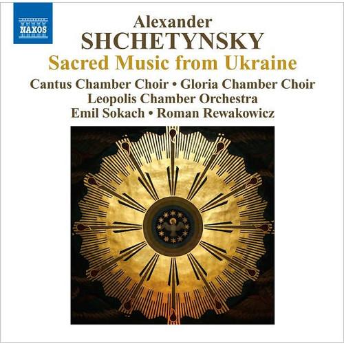 Alexander Shchetynsky: Sacred Music from Ukraine