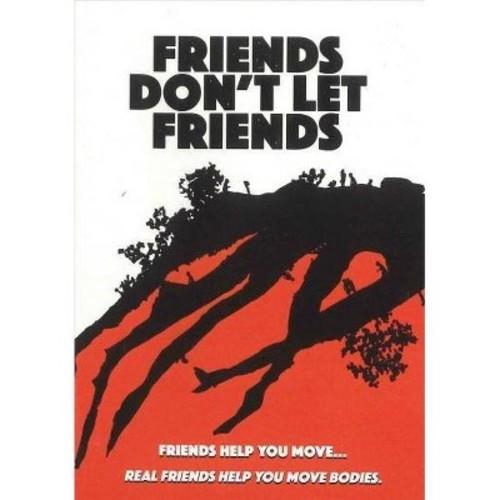 Friends Don't Let Friends (DVD)