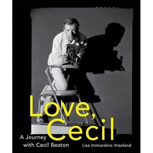 Love, Cecil : A Journey With Cecil Beaton (Hardcover) (Lisa Immordino Vreeland)