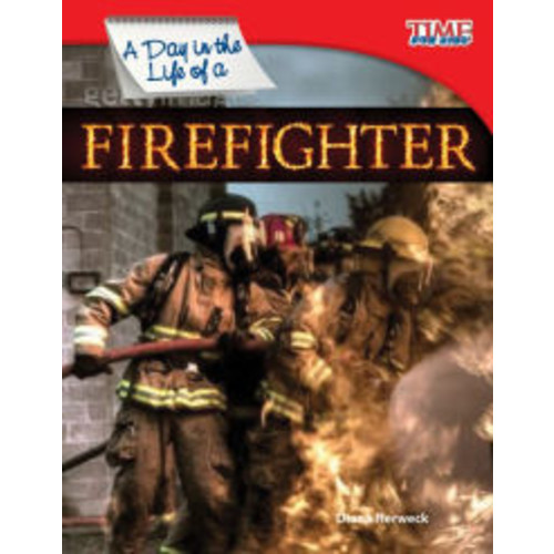 A Day in the Life of a Firefighter (TIME FOR KIDS Nonfiction Readers)