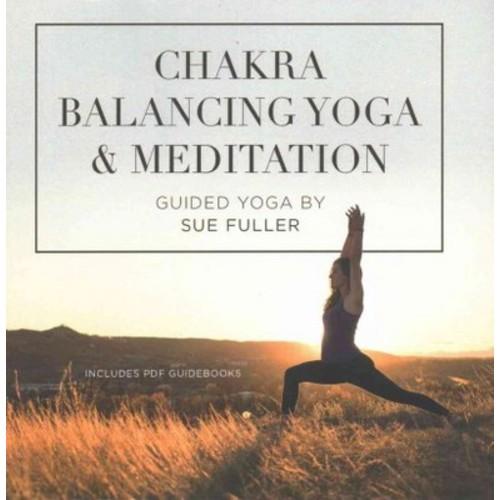 Chakra Balancing Yoga and Meditation (Unabridged) (CD/Spoken Word) (Sue Fuller)