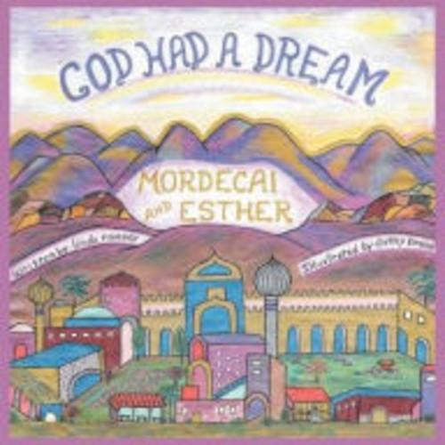 God Had a Dream Mordecai and Esther
