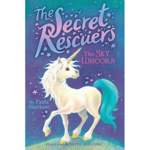 Sky Unicorn - (Secret Rescuers) by Paula Harrison (Hardcover)