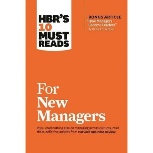 HBR's 10 Must Reads for New Managers : Bonus Article-How Managers Become Leaders by Michael D. Watkins