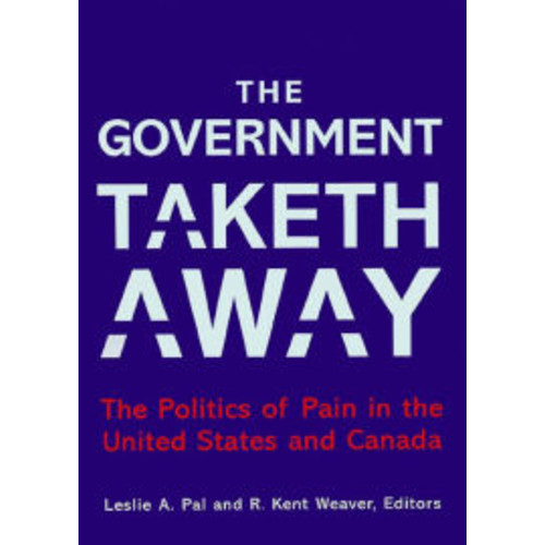 Government Taketh Away : The Politics of Pain in the United States and Canada / Edition 1