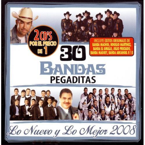 30 Bandas Pegaditas: Lo Nuevo y lo Mejor 2008 [CD]