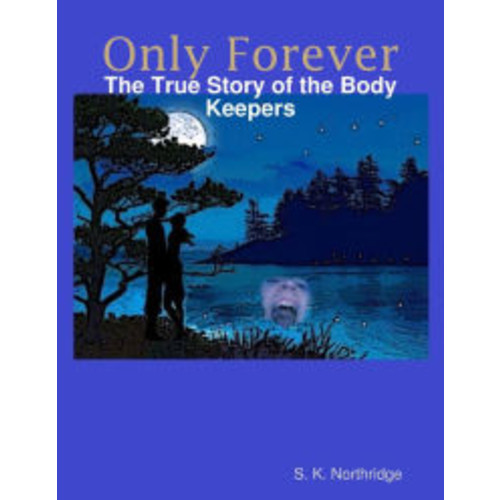 Only Forever: The True Story of the Body Keepers