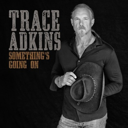 Trace Adkins - Something's Going On