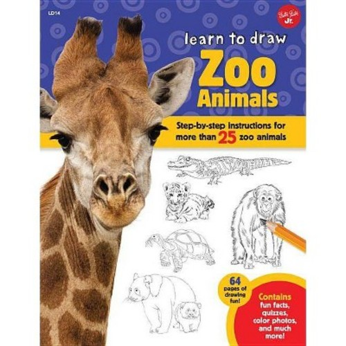 Learn to Draw Zoo Animals : Step-By-Step Instructions for More Than 25 Zoo Animals