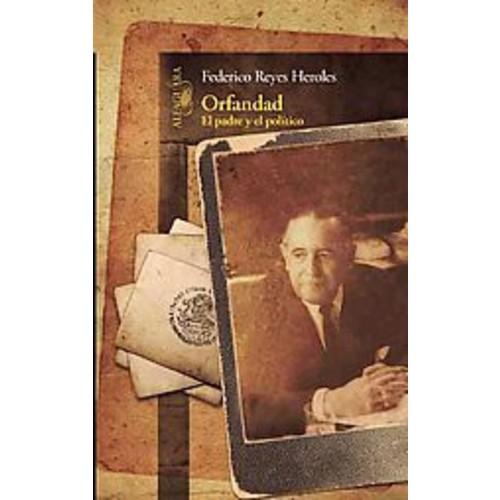 Orfandad / Orphanhood: El Padre Y El Politico
