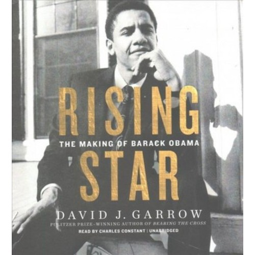 Rising Star : The Making of Barack Obama (Unabridged) (CD/Spoken Word) (David J. Garrow)