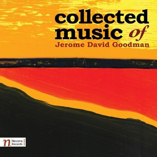 Collected Music Of Jerome David Goodman - CD