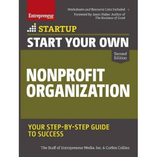 Start Your Own Nonprofit Organization : Your Step-by-Step Guide to Success (Paperback) (Corbin Collins)