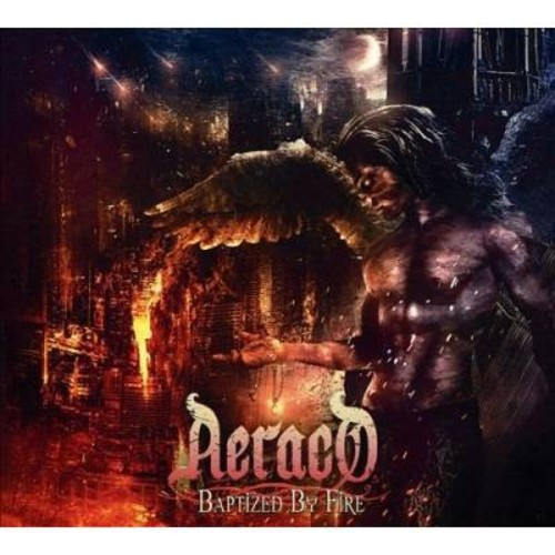 Aeraco - Baptized By Fire (CD)