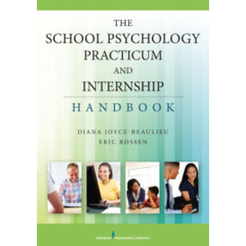 The School Psychology Practicum and Internship Handbook / Edition 1