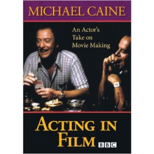 Acting in Film - An Actor's Take on Movie Making by Michael Caine - DVD
