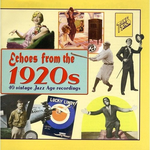 Echoes From The 1920s: 40 Vintage Jazz Age Recordings [CD]