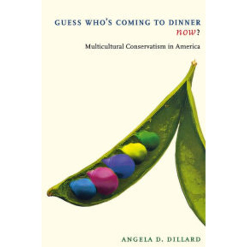 Guess Who's Coming to Dinner Now?: Multicultural Conservatism in America
