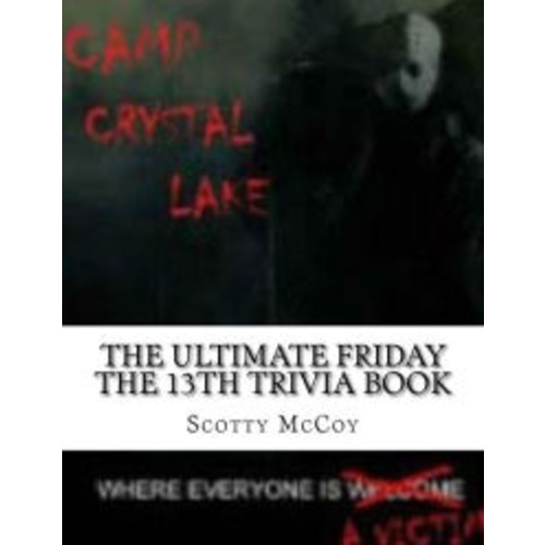 The Ultimate Friday the 13th Trivia Book