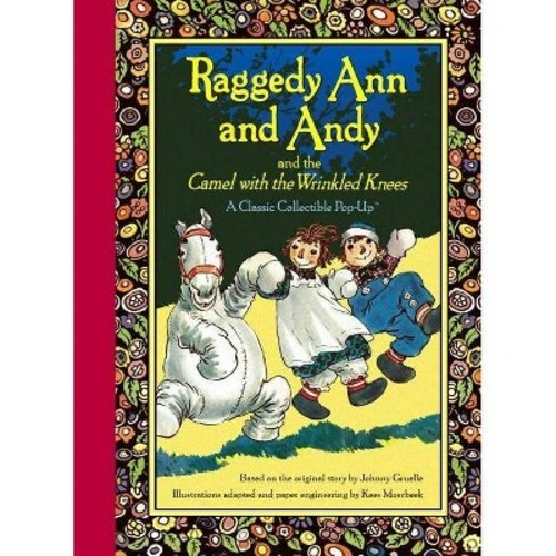 Raggedy Ann and Andy and the Camel With the Wrinkled Knees : A Classic Collectible Pop-Up (Hardcover)