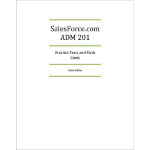 SalesForce.com ADM201 Certified Administrator Practice Tests