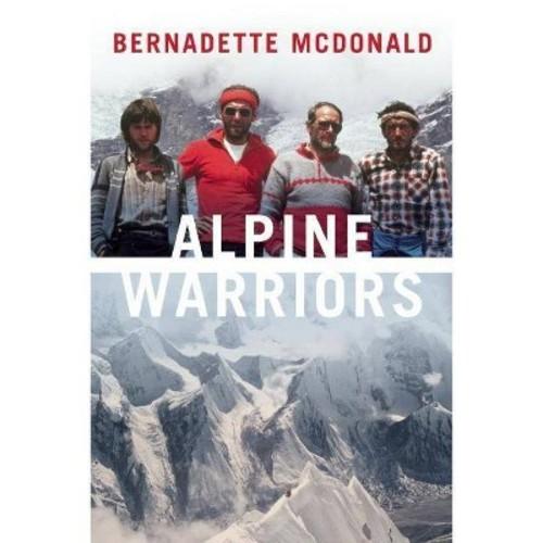 Alpine Warriors (Hardcover) (Bernadette McDonald)