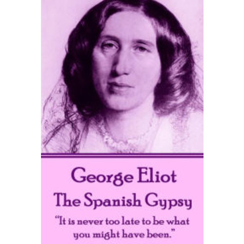 George Eliot - The Spanish Gypsy: