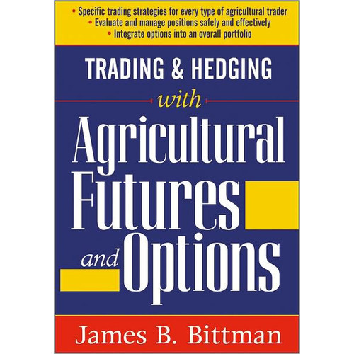 Trading & Hedging with Agricultural Futures and Options / Edition 1