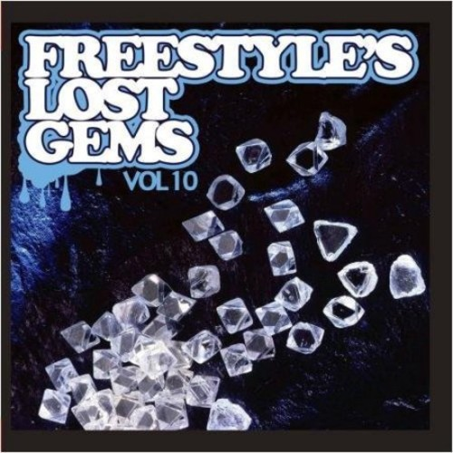 Freestyle's Lost Gems, Vol. 10 [CD]