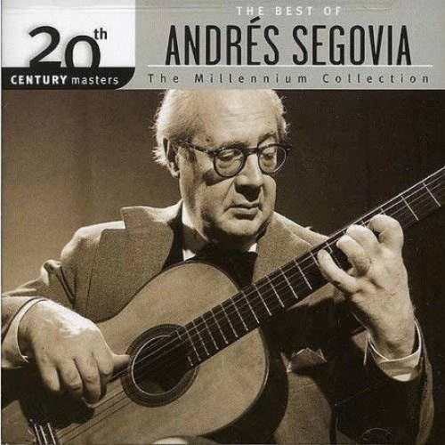 20th Century Masters: The Millennium Collection - The Best of Andres Segovia