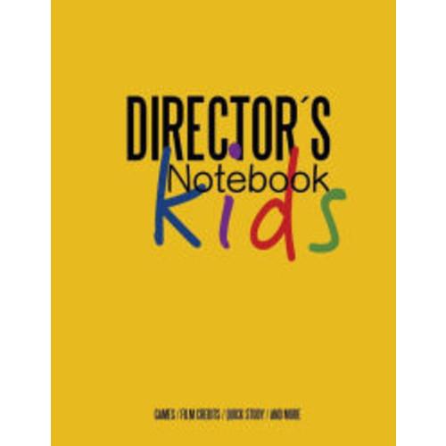 Directors Notebook KIDS: Cinema Notebooks for Cinema Artists