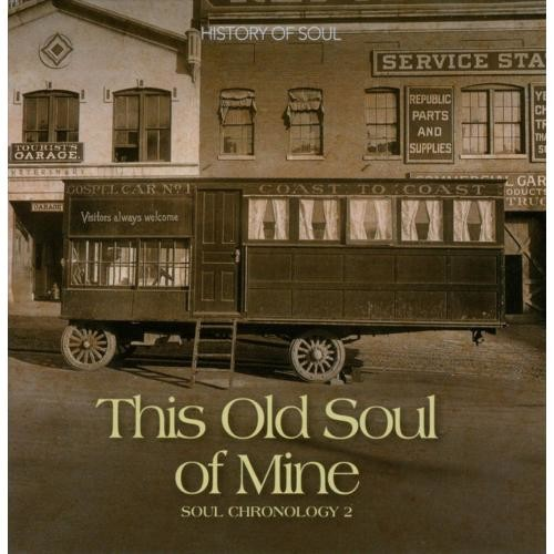 Soul Chronology, Vol. 2: This Old Soul of Mine [CD]