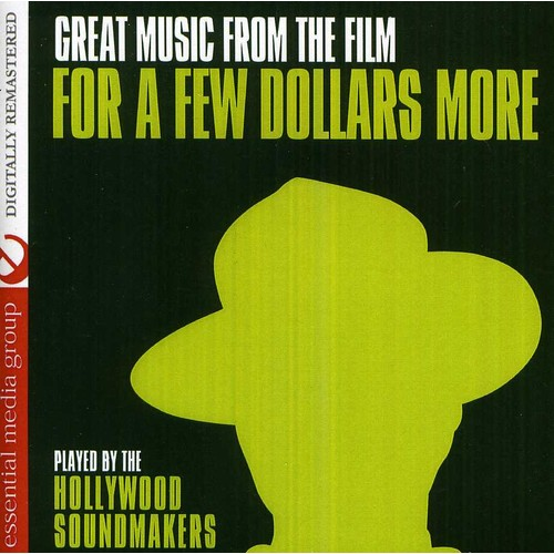 HOLLYWOOD SOUNDMAKERS - GREAT MUSIC FROM THE FILM FOR A FEW DOLLARS MORE