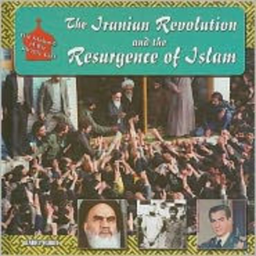The Iranian Revolution and the Resurgence of Islam