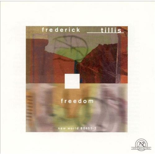 Frederick Tillis: Freedom [CD]