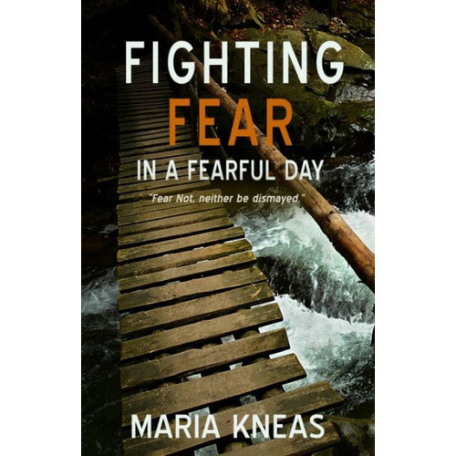 Fighting Fear in a Fearful Time