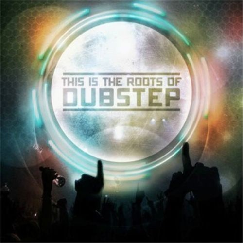 This Is The Roots Of Dubstep Vol.1 [CD]