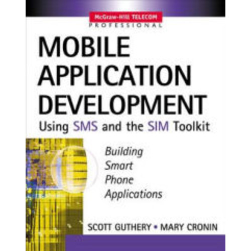 Mobile Application Development with SMS and the SIM Toolkit / Edition 1