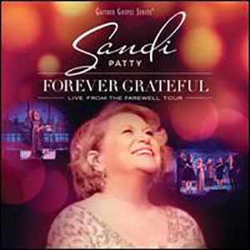 Sandi Patty - Forever Grateful: Live From The Farewell Tour [Audio CD]