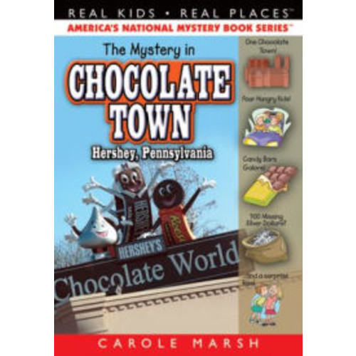 The Mystery in Chocolate Town: Hershey, Pennsylvania (Real Kids Real Places Series)