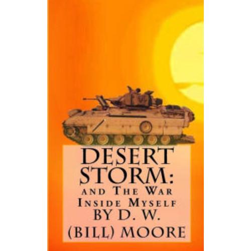 Desert Storm: : and The War Inside Myself