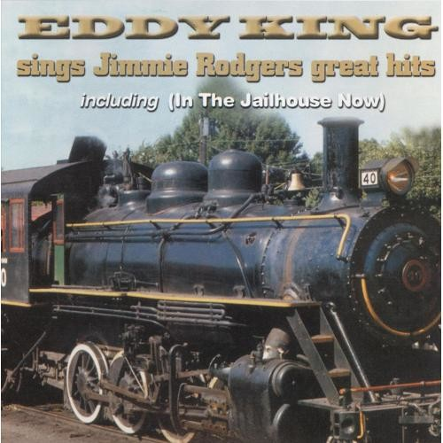 Eddy King Sings Jimmie Rodgers Great Hits [CD]