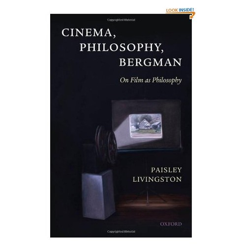 Cinema, Philosophy, Bergman: On Film as Philosophy