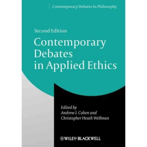 Andrew I Cohen; Professor of Philosophy Christopher Heath Wellman Contemporary Debates in Applied Ethics